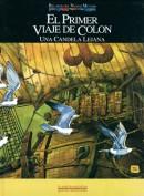 El primer viaje de Colón. Una candela lejana. Antonio Hernández Palacios; Consuelo Varela. Grupo Pandora. Editor: Pedro Tabernero.
