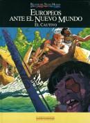 Europeos ante el Nuevo Mundo. Edición Coleccionista. Grupo Pandora. Editor: Pedro Tabernero.