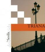 La Sevilla desconocida: Triana. Publicaciones y acciones para el turismo. Grupo Pandora. Editor: Pedro Tabernero.