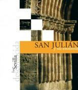 La Sevilla desconocida: San Julián y su entorno. Publicaciones y acciones para el turismo. Grupo Pandora. Editor: Pedro Tabernero.