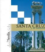 La Sevilla desconocida: Santa Cruz y su entorno. Publicaciones y acciones para el turismo. Grupo Pandora. Editor: Pedro Tabernero.
