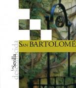 La Sevilla desconocida: San Bartolomé. Publicaciones y acciones para el turismo. Grupo Pandora. Editor: Pedro Tabernero.