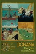 Doñana, hombre y naturaleza. Fundación Doñana 21. Grupo Pandora. Editor: Pedro Tabernero.