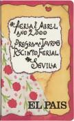Feria de Abril Sevilla 2000. Programa taurino y recinto ferial. Diarios. Grupo Pandora. Editor: Pedro Tabernero.