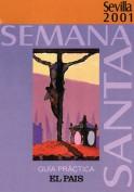 Programa Semana Santa de Sevilla 2001. Diarios. Grupo Pandora. Editor: Pedro Tabernero.