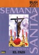 Programa Semana Santa de Málaga 2001. Diarios. Grupo Pandora. Editor: Pedro Tabernero.