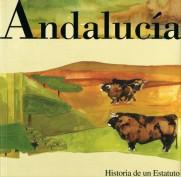 Andalucía. Historia de un estatuto. Entornos andaluces. Grupo Pandora. Editor: Pedro Tabernero.