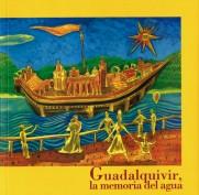 Guadalquivir, la memoria del agua. Entornos andaluces. Grupo Pandora. Editor: Pedro Tabernero.