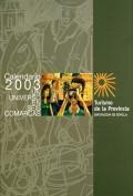 Calendario 2003. Un universo en seis comarcas. Calendarios. Grupo Pandora. Editor: Pedro Tabernero.