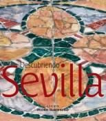 Descubriendo Sevilla. Laboratorio de imágenes. Grupo Pandora. Editor: Pedro Tabernero.