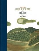 La ruta de la Vía Verde. Libros de viajes. Grupo Pandora. Editor: Pedro Tabernero.