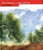Pilar Valero. De Osuna y sus olivos. Grupo Pandora. Editor: Pedro Tabernero.