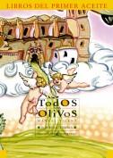Todos los olivos. Los libros del primer aceite. Grupo Pandora. Editor: Pedro Tabernero.