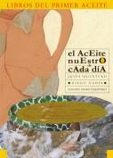 El aceite nuestro de cada día. Los libros del primer aceite. Grupo Pandora. Editor: Pedro Tabernero.