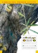 Monólogo del olivo. Los libros del primer aceite. Grupo Pandora. Editor: Pedro Tabernero.