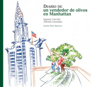 Diario de un vendedor de olivos en Manhattan. Biblioteca ilustrada del aceite y Osuna. Grupo Pandora. Editor: Pedro Tabernero.