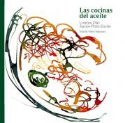 Las cocinas del aceite. Biblioteca ilustrada del aceite y Osuna. Grupo Pandora. Editor: Pedro Tabernero.