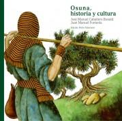 Osuna, historia y cultura. Biblioteca ilustrada del aceite y Osuna. Grupo Pandora. Editor: Pedro Tabernero.
