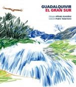 Guadalquivir, el gran sur. Laboratorio de imágenes. Grupo Pandora. Editor: Pedro Tabernero.