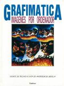 Grafimática/Imágenes por ordenador. Grupo Pandora. Editor: Pedro Tabernero.
