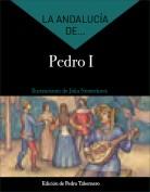 La Andalucía de... Pedro I. Dirección: Pedro Tabernero