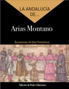 La Andalucía de... Arias Montano