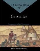 La Andalucía de... Cervantes