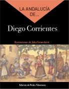 La Andalucía de... Diego Corrientes. Dirección: Pedro Tabernero
