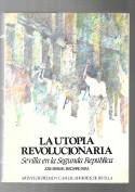 La utopía revolucionaria. Sevilla en la II República. Edita: Pedro Tabernero