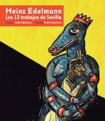 Heinz Edelmann. Los 12 trabajos de Sevilla. Grupo Pandora. Pedro Tabernero