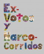 Exvotos y narcocorridos. Proyecto y Dirección Gráfica: Pedro Tabernero