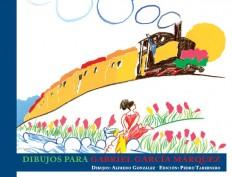 Dibujos para Gabriel García Márquez. Proyecto y Dirección gráfica: Pedro Tabernero