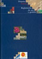Etiqueta Doñana 21-Reglamento de uso y gestión. Fundación Doñana 21. Grupo Pandora. Editor: Pedro Tabernero.