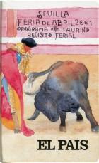 Feria de Abril Sevilla 2001. Diarios. Grupo Pandora. Editor: Pedro Tabernero.