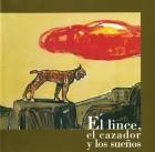 El lince, el cazador y los sueños. Entornos andaluces. Grupo Pandora. Editor: Pedro Tabernero.